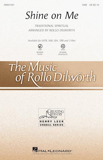Shine on Me : SAB : Rollo Dilworth : Sheet Music : 08551557 : 073999282924