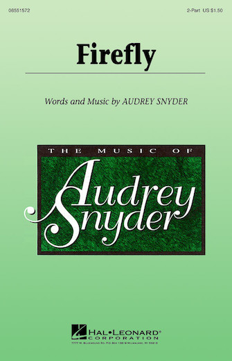 Firefly : 2-Part : Audrey Snyder : Audrey Snyder : Sheet Music : 08551572 : 073999767124