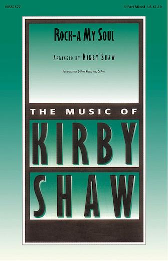 Rock-A My Soul : 3-Part : Kirby Shaw : Sheet Music : 08551577 : 073999577037
