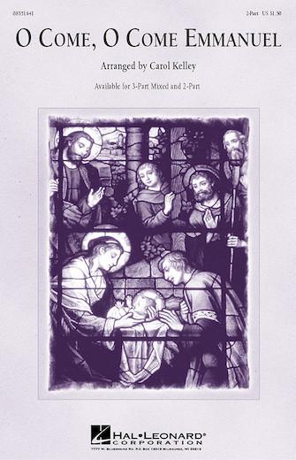 O Come, O Come Emmanuel : 3-Part : Carol Kelley : Sheet Music : 08551640 : 073999162400