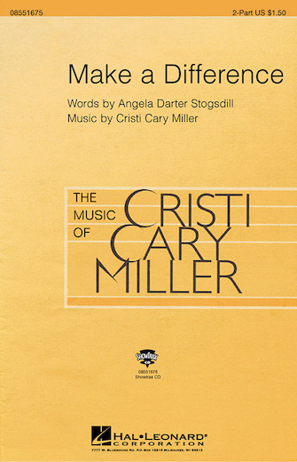Make a Difference : 2-Part : Cristi Cary Miller : Cristi Cary Miller : Sheet Music : 08551675 : 073999363173