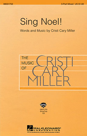 Sing Noel! : 3-Part : Cristi Cary Miller : Cristi Cary Miller : Sheet Music : 08551752 : 073999184952
