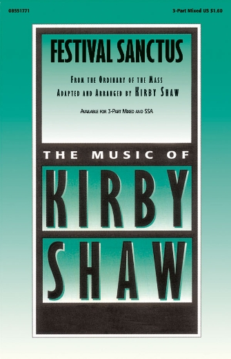 Festival Sanctus : 3-Part : Kirby Shaw : Sheet Music : 08551771 : 073999857962
