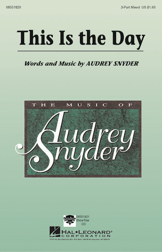 This Is the Day : 3-Part : Audrey Snyder : Audrey Snyder : Sheet Music : 08551820 : 073999671063