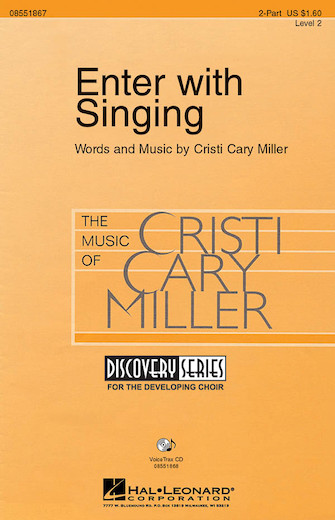 Enter with Singing : 2-Part : Cristi Cary Miller : Cristi Cary Miller : Sheet Music : 08551867 : 884088055370