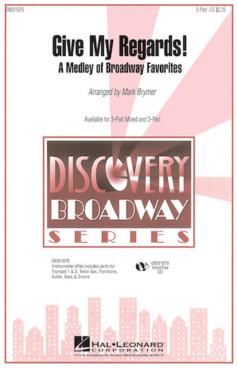Give My Regards! A Medley of Broadway Favorites : 3-Part : Mark Brymer : Sheet Music : 08551877 : 884088059828