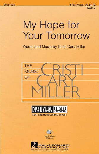 My Hope for Your Tomorrow : 3-Part : Cristi Cary Miller : Cristi Cary Miller : Sheet Music : 08551934 : 884088126056