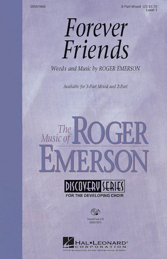 Forever Friends : 3-Part : Roger Emerson : Roger Emerson : Sheet Music : 08551969 : 884088141912