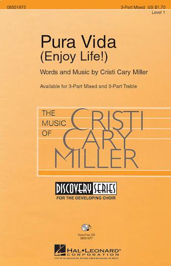 Pura Vida : 3-Part : Cristi Cary Miller : Cristi Cary Miller : Sheet Music : 08551975 : 884088150020