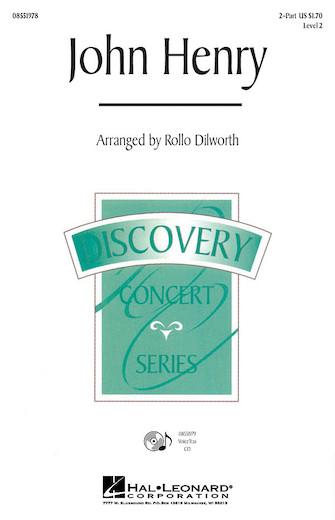 John Henry : 2-Part : Rollo Dilworth : Sheet Music : 08551978 : 884088150259