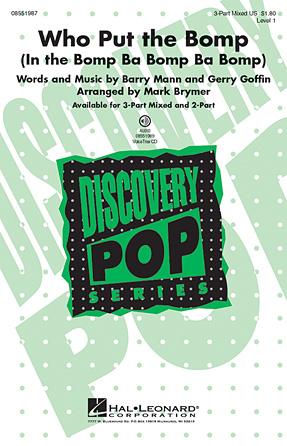 Who Put The Bomp (In The Bomp Ba Bomp Ba Bomp) : 3-Part : Mark Brymer : Barry Mann : Barry Mann : Sheet Music : 08551987 : 884088195809