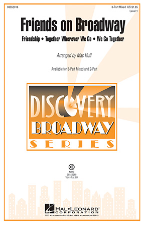 Friends on Broadway : 3-Part : Mac Huff : Sheet Music : 08552016 : 884088207014