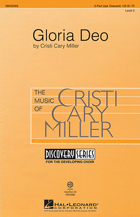 Gloria Deo : 3-Part : Cristi Cary Miller : Cristi Cary Miller : Sheet Music : 08552065 : 884088235444