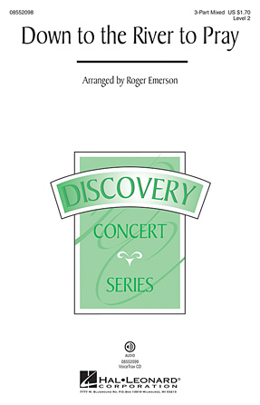 Down to the River to Pray : 3-Part : Roger Emerson : Sheet Music : 08552098 : 884088280314
