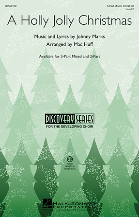 A Holly Jolly Christmas : SAB : Mac Huff : Johnny Marks : Burl Ives : Sheet Music : 08552132 : 884088309527