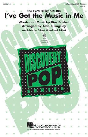 I've Got the Music in Me : SAB : Alan Billingsley : Bias Boshell : Kiki Dee : Sheet Music : 08552141 : 884088312381