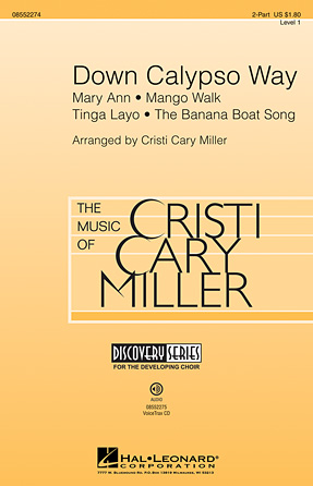 Down Calypso Way : 2-Part : Cristi Cary Miller : Sheet Music : 08552274 : 884088497941