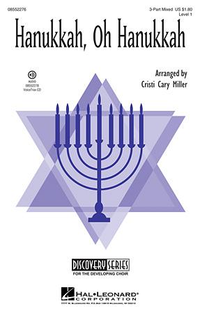 Hanukkah, Oh Hanukkah : 3-Part Mixed : Cristi Cary Miller : Sheet Music : 08552276 : 884088499013