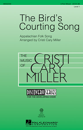 The Bird's Courting Song : 3-Part : Cristi Cary Miller : Sheet Music : 08552349 : 884088564131