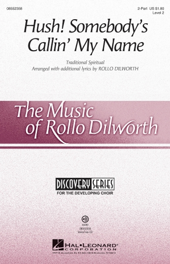 Hush! Somebody's Callin' My Name : 2-Part : Rollo Dilworth : Sheet Music : 08552358 : 884088569723