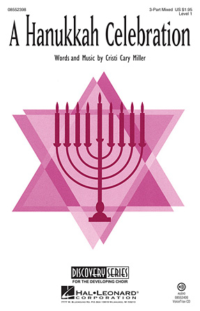 A Hanukkah Celebration : 3-Part : Cristi Cary Miller : Cristi Cary Miller : Sheet Music : 08552398 : 884088633332