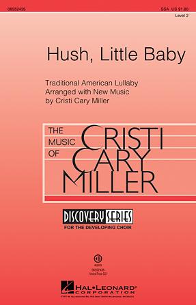 Hush, Little Baby : SSA : Cristi Cary Miller : Cristi Cary Miller : Sheet Music : 08552435 : 884088647568