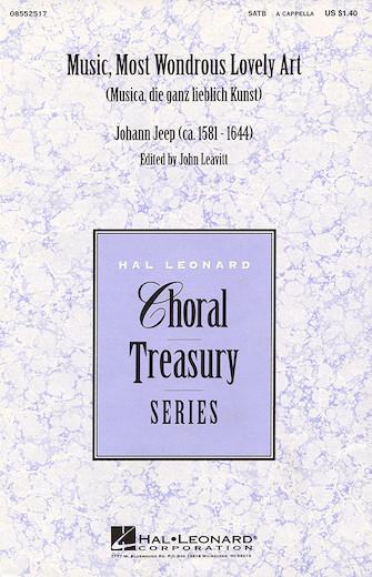 Music, Most Wondrous Lovely Art : SATB : John Leavitt : Sheet Music : 08552517 : 073999525175