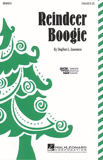 Reindeer Boogie : 2-Part : Stephen L. Lawrence : Stephen L. Lawrence : Sheet Music : 08564075 : 073999640755