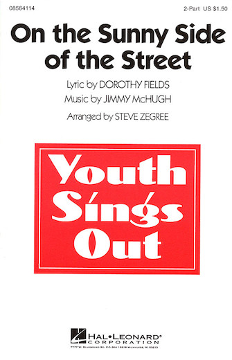 On the Sunny Side of the Street : 2-Part : Steve Zegree : Jimmy McHugh : Sheet Music : 08564114 : 073999521825