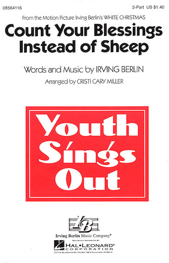 Count Your Blessings Instead of Sheep : 2-Part : Cristi Cary Miller : Irving Berlin : White Christmas : Sheet Music : 08564116 : 073999176780