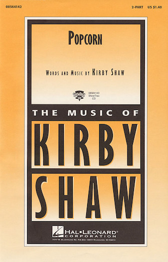 Popcorn : 2-Part : Kirby Shaw : Sheet Music : 08564142 : 073999461220
