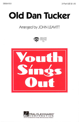 Old Dan Tucker : 2-Part : John Leavitt : Sheet Music : 08564151 : 073999641516