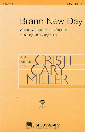 Brand New Day : 2-Part : Cristi Cary Miller : Cristi Cary Miller : Sheet Music : 08564173 : 073999269567