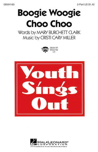 Boogie Woogie Choo Choo : 2-Part : Mary Clark : Mary Clark : Sheet Music : 08564180 : 073999567113