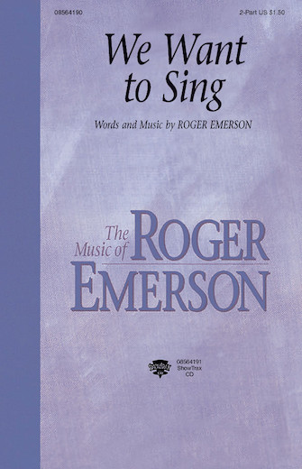 We Want to Sing : 2-Part : Roger Emerson : Roger Emerson : Sheet Music : 08564190 : 073999641905