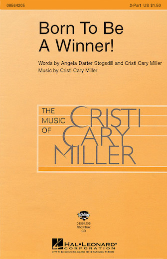 Born to Be a Winner! : 2-Part : Cristi Cary Miller : Cristi Cary Miller : Sheet Music : 08564205 : 073999642056