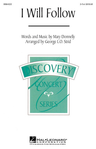 I Will Follow : 2-Part : George L.O. Strid : Mary Donnelly : Sheet Music : 08564222 : 073999231625