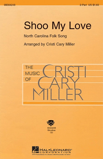 Shoo My Love : 2-Part : Cristi Cary Miller : Sheet Music : 08564248 : 073999369960