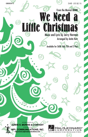 We Need a Little Christmas : SSA : Anita Kerr : Jerry Herman : Anita Kerr Singers : Mame : Sheet Music : 08565914 : 884088246228