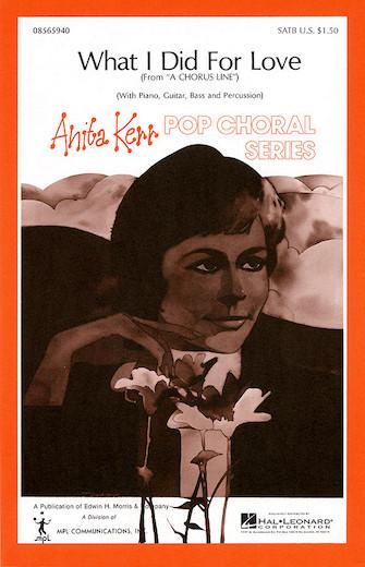 What I Did For Love : SATB : Anita Kerr : Marvin Hamlisch : A Chorus Line : Songbook : 08565940 : 073999693515