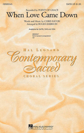 When Love Came Down : SATB : Roger Emerson : Point Of Grace : Sheet Music : 08595543 : 073999955439