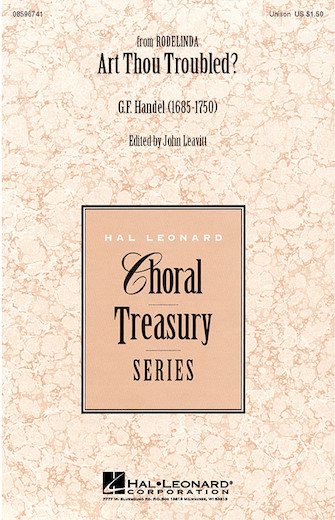 Art Thou Troubled? : Unison : John Leavitt : George Frideric Handel : Sheet Music : 08596741 : 073999967418