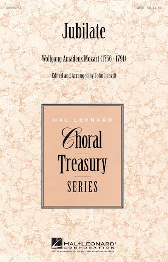 Jubilate : SATB : John Leavitt : Wolfgang Amadeus Mozart : Sheet Music : 08596757 : 073999770957