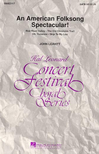 An American Folksong Spectacular! (Medley) : SATB : John Leavitt : Sheet Music : 08602117 : 073999911725