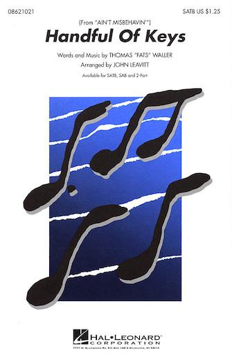 Handful of Keys : SATB : John Leavitt : Fats Waller : Ain't Misbehavin' : Sheet Music : 08621021 : 073999210217