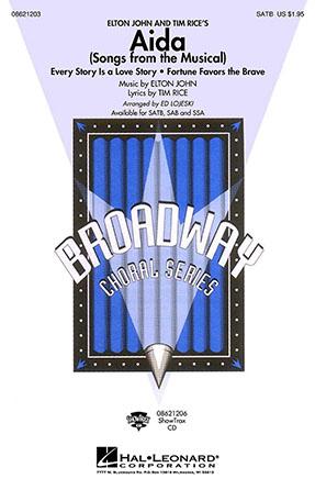Aida (Songs from the Musical) : SAB : Ed Lojeski : Elton John : Aida : Sheet Music : 08621204 : 073999087123