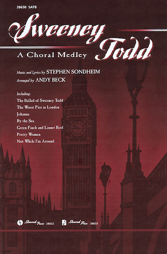 Sweeney Todd: A Choral Medley : SATB : Andy Beck : Stephen Sondheim : Sweeney Todd : Sheet Music : 08621787 : 884088553128