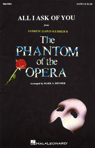 All I Ask Of You : SATB : Mark Brymer : Andrew Lloyd Webber : Barbra Streisand : The Phantom of the Opera : Sheet Music : 08637081 : 073999370812