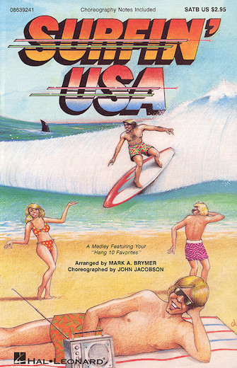 Surfin' USA (Feature Medley) : SATB : Mark Brymer : Sheet Music : 08639241 : 073999392418