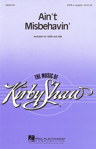 Ain't Misbehavin' : SATB : Kirby Shaw : Fats Waller : Ain't Misbehavin' : Sheet Music : 08655161 : 073999551617